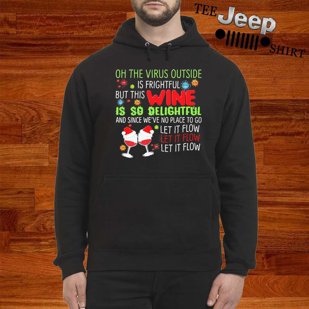 Oh The Virus Outside Is Frightful But The Wine Is So Delightful Christmas Xmas Shirt hoodie