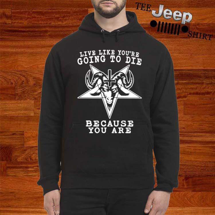 Like Like You're Going To Die Because You Are God Buffalo hoodie