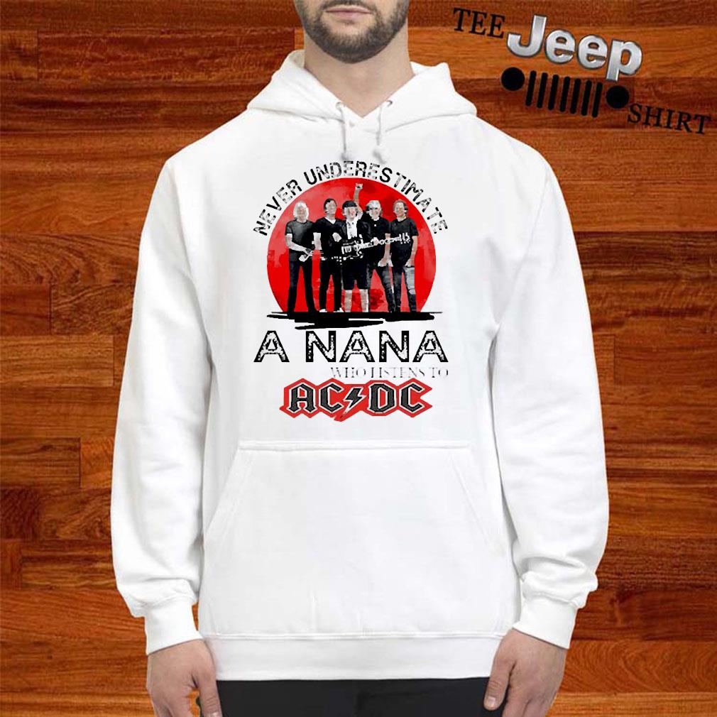 Never Underestimate A Nana Who Listens To AC DC Shirt hoodie