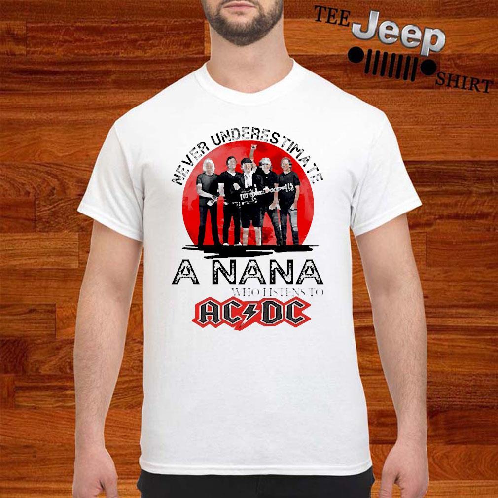 Never Underestimate A Nana Who Listens To AC DC Shirt