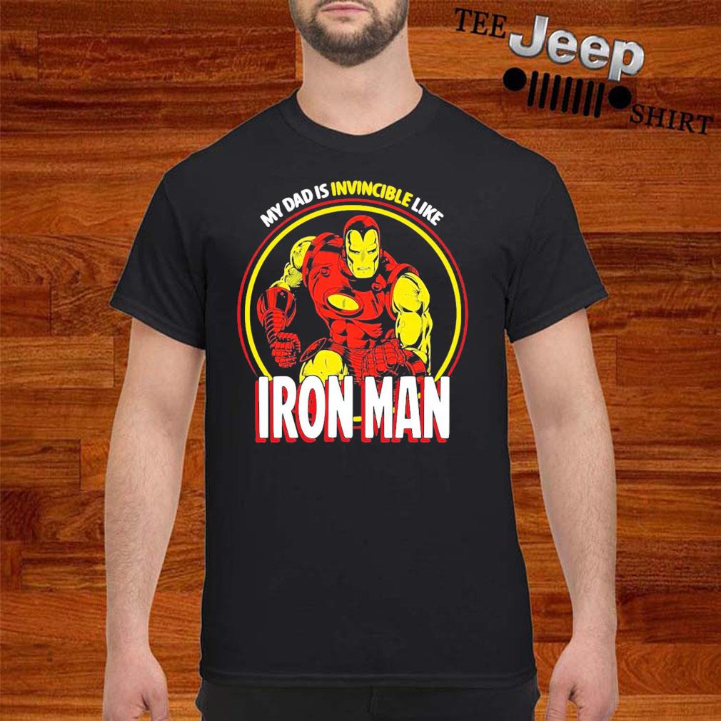 Marvel My Dad Is Invincible Like Iron Man Father's Day shirt