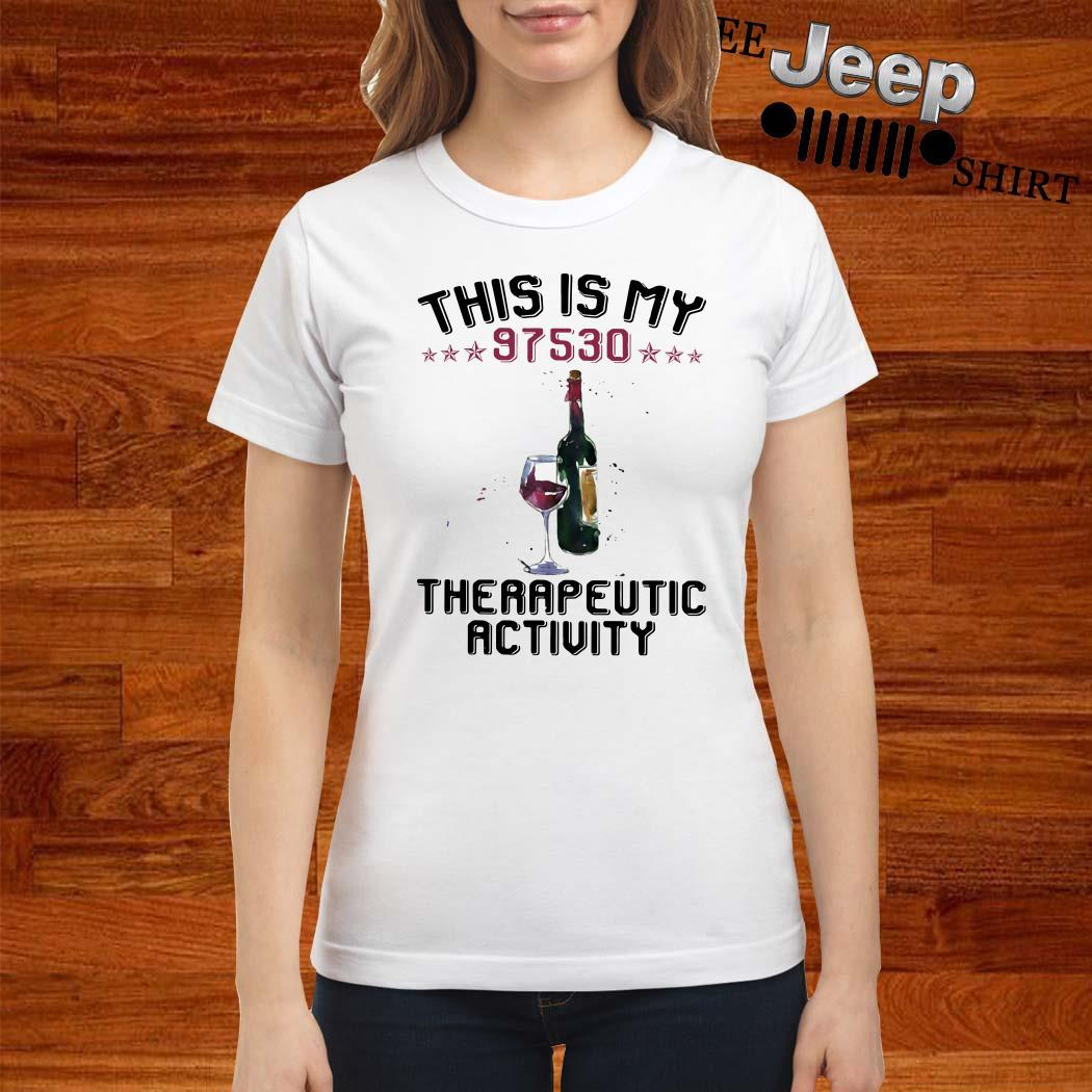 This Is My 97530 Therapeutic Activity Ladies Shirt