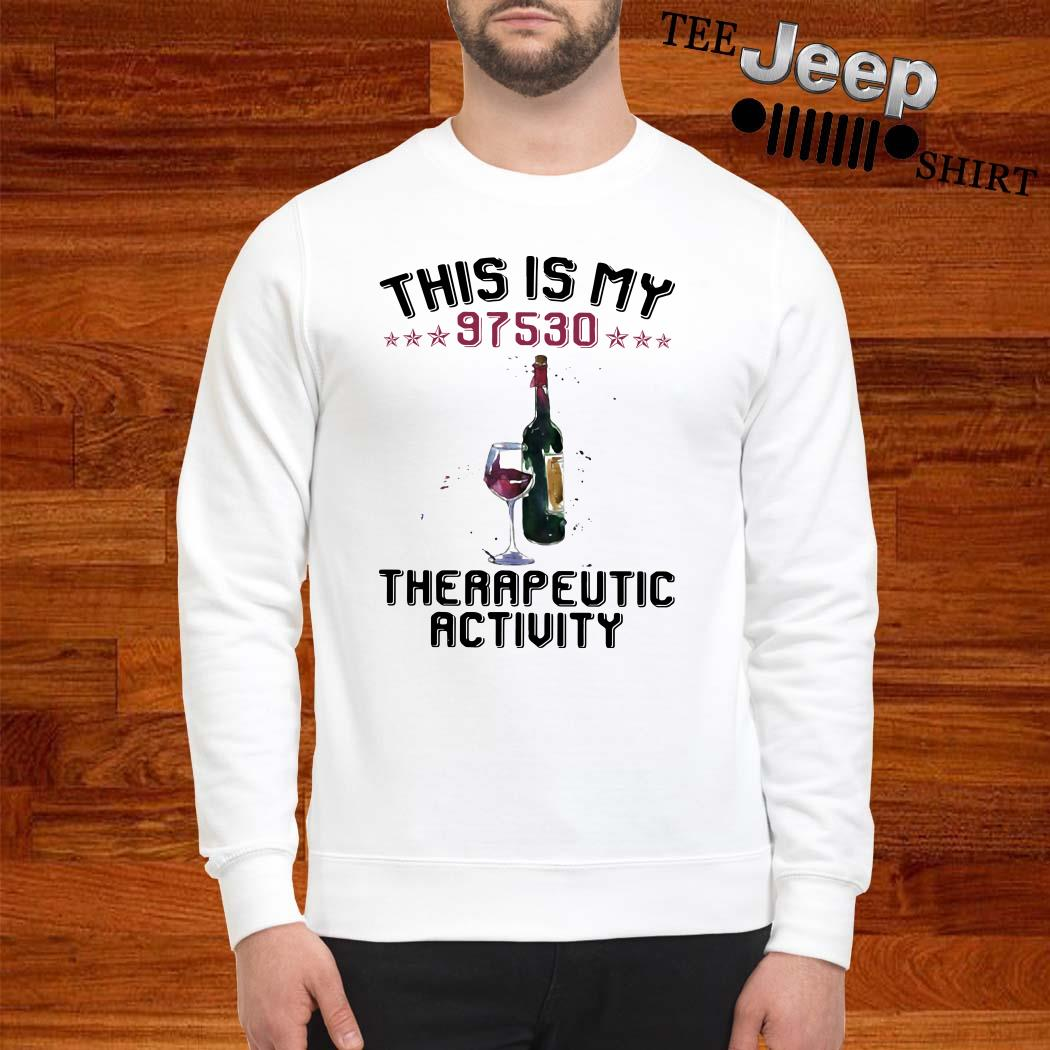 This Is My 97530 Therapeutic Activity Sweatshirt