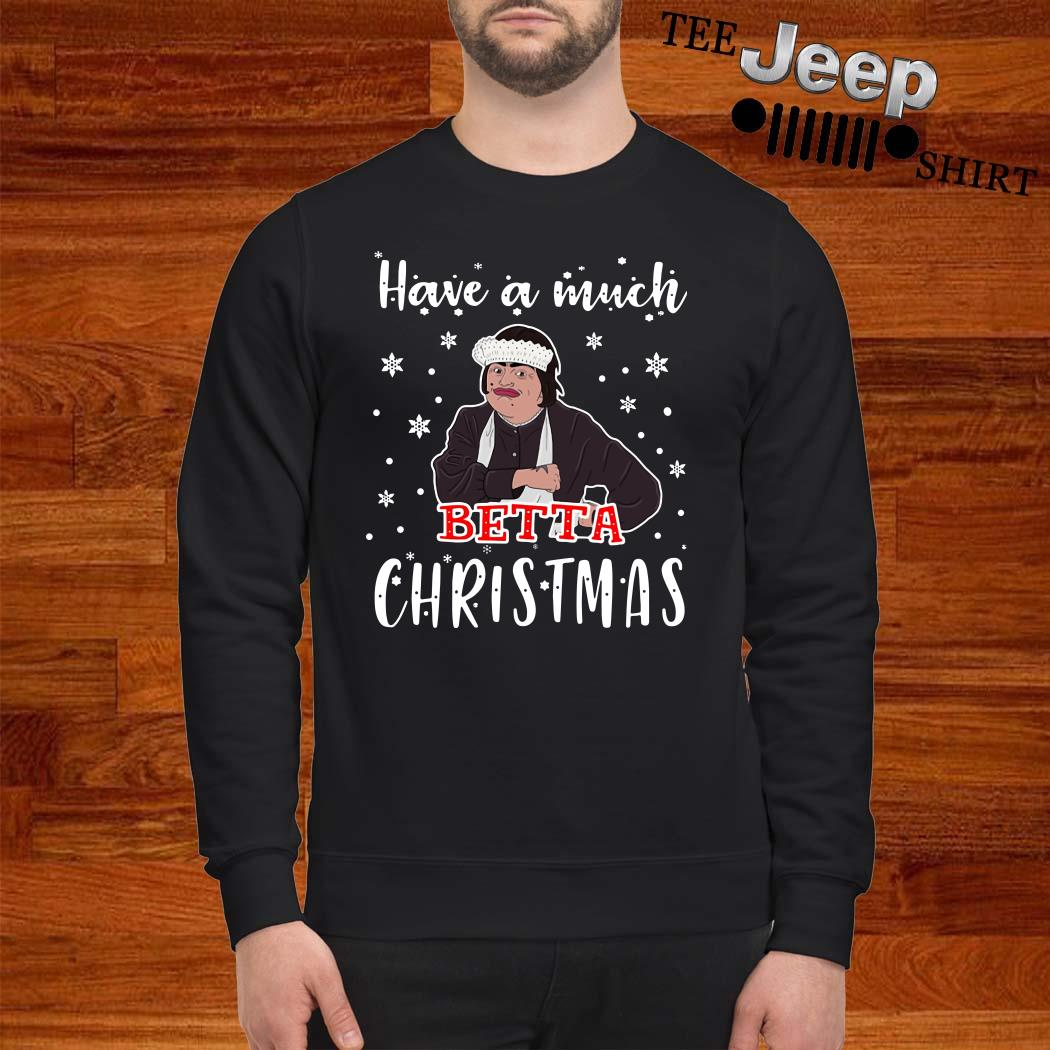 Baga Chipz Have A Much Betta Christmas Sweatshirt