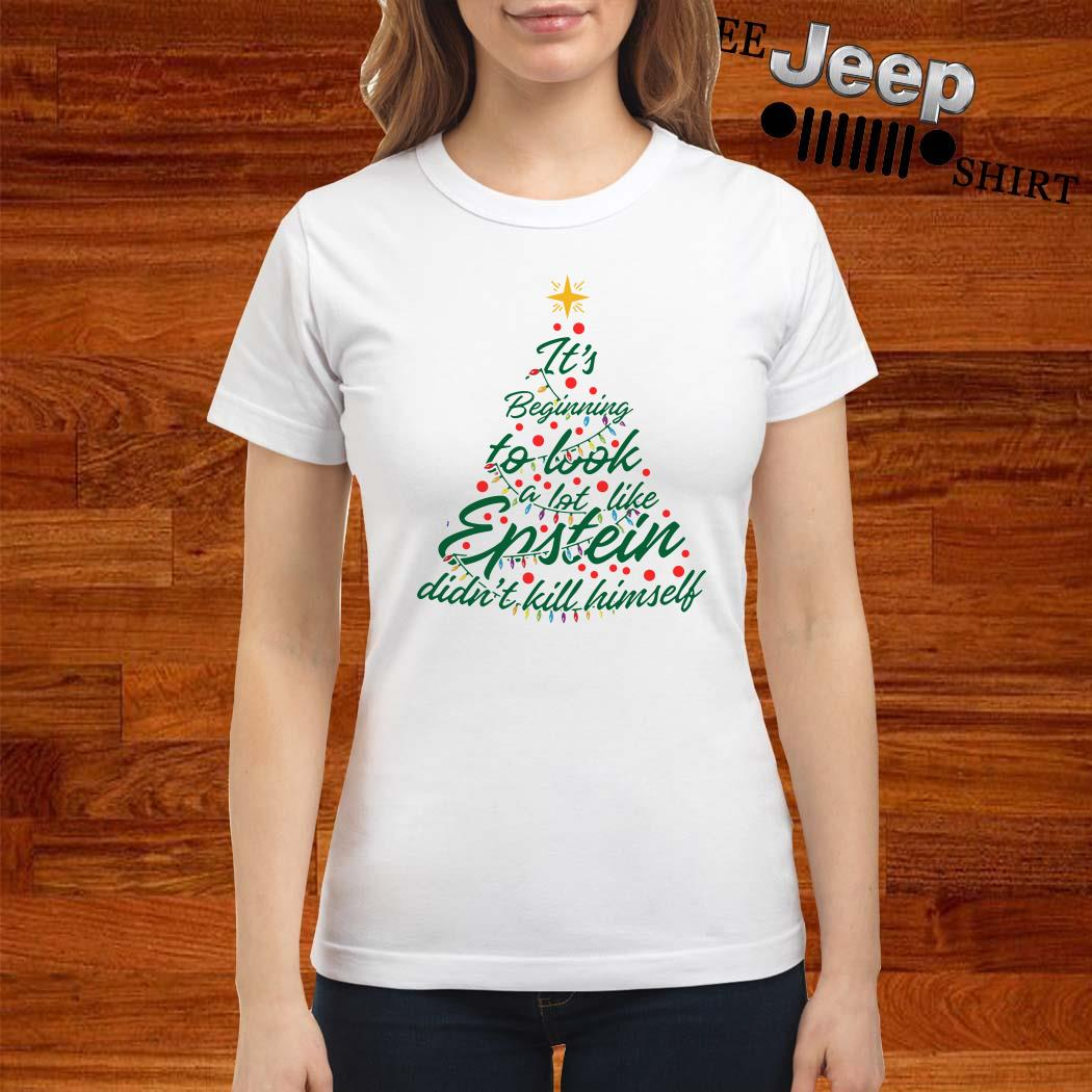 It's Beginning To Look A Lot Like Epstein Didn't Kill Himself Christmas Tree Ladies Shirt