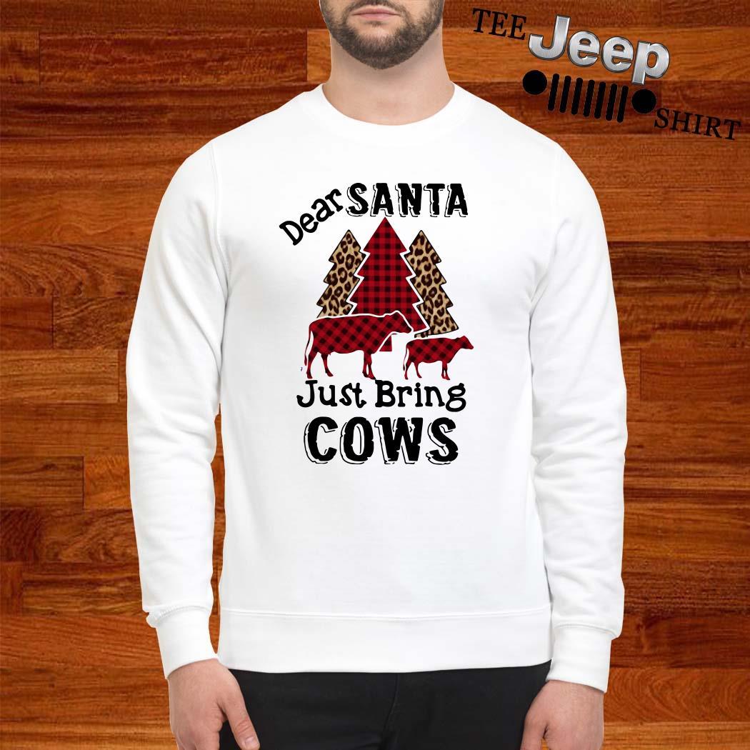 Dear Santa Just Bring Cows Sweatshirt
