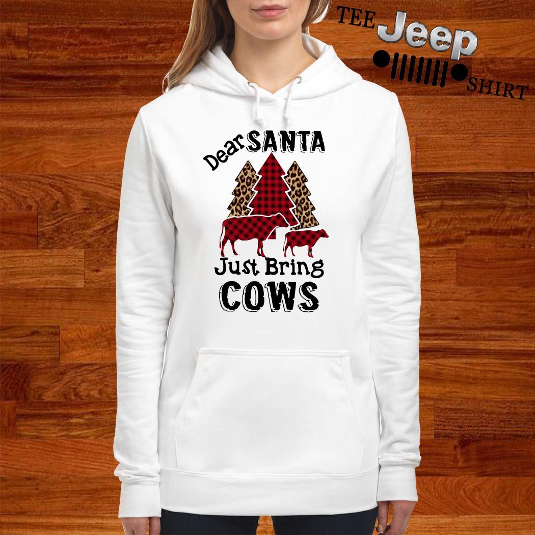 Dear Santa Just Bring Cows Hoodie