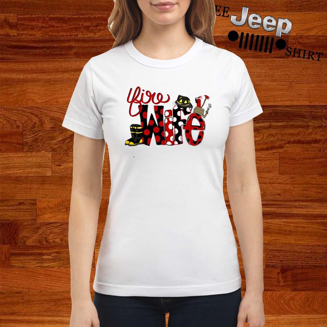 Firefighter Fire Wife Ladies Shirt
