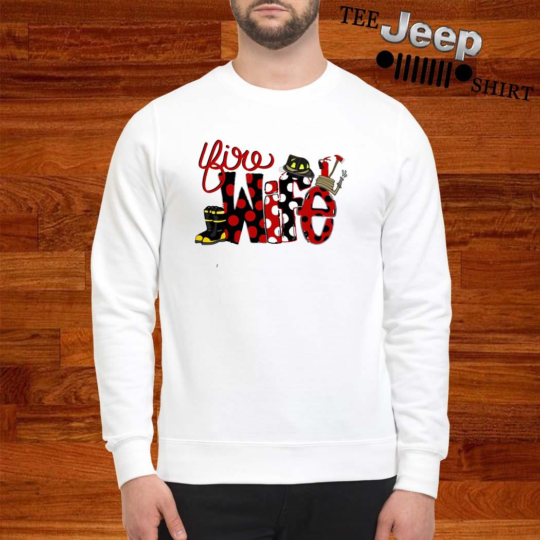 Firefighter Fire Wife Sweatshirt