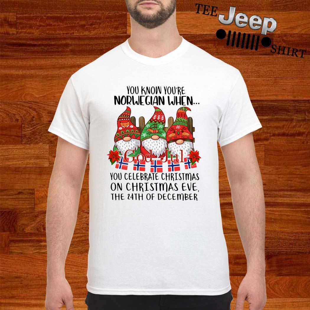 Gnomies You Know You're Norwegian When God Jul Shirt