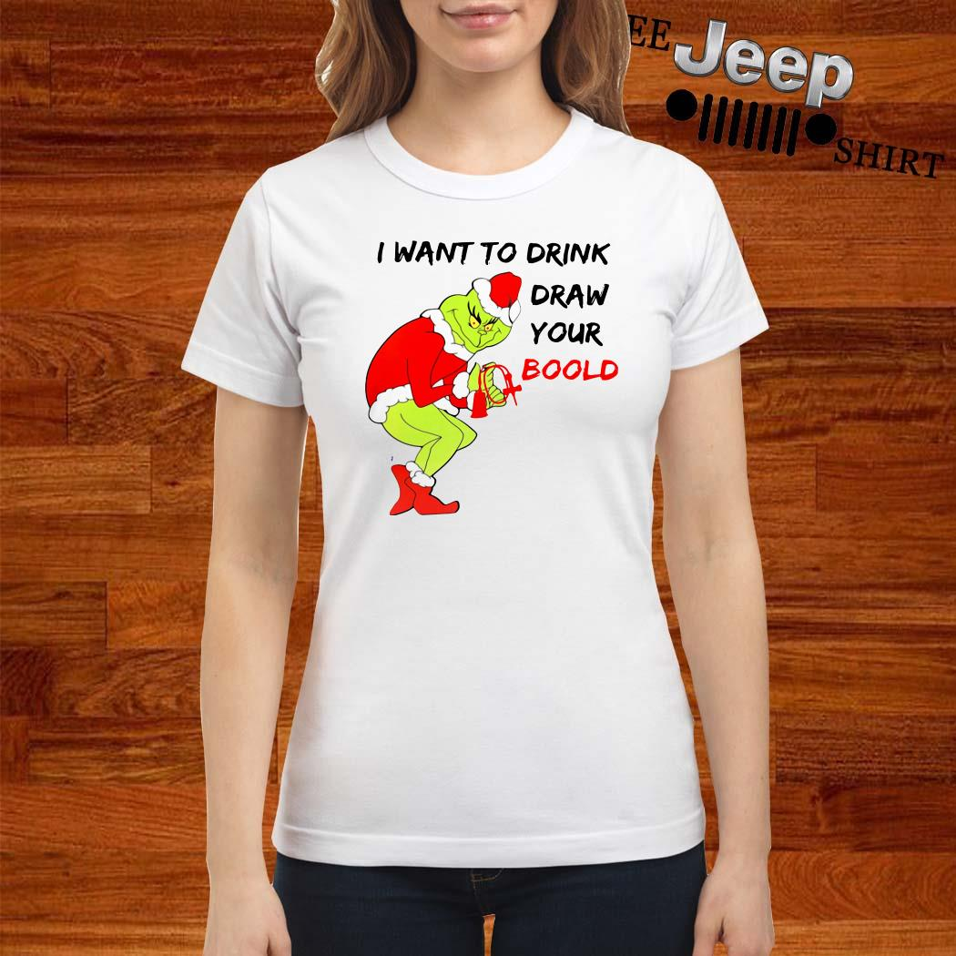 Grinch I Want To Drink Draw Your Blood Ladies Shirt