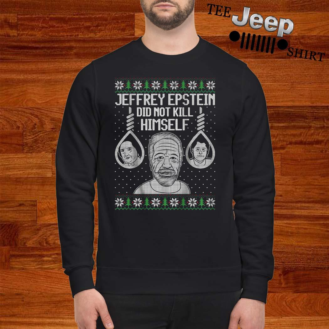 Jeffrey Epstein Did Not Kil Himself Ugly Christmas Sweater