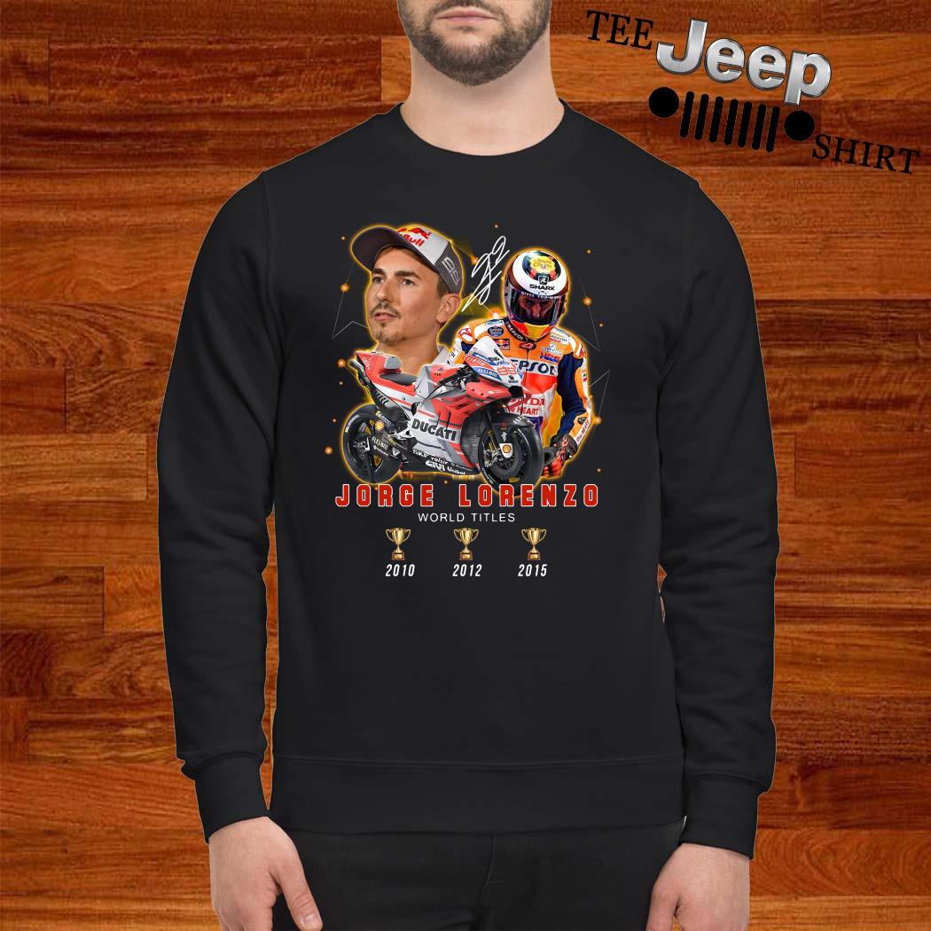 Jorge Lorenzo 3 Cup World Titles Signature Sweatshirt