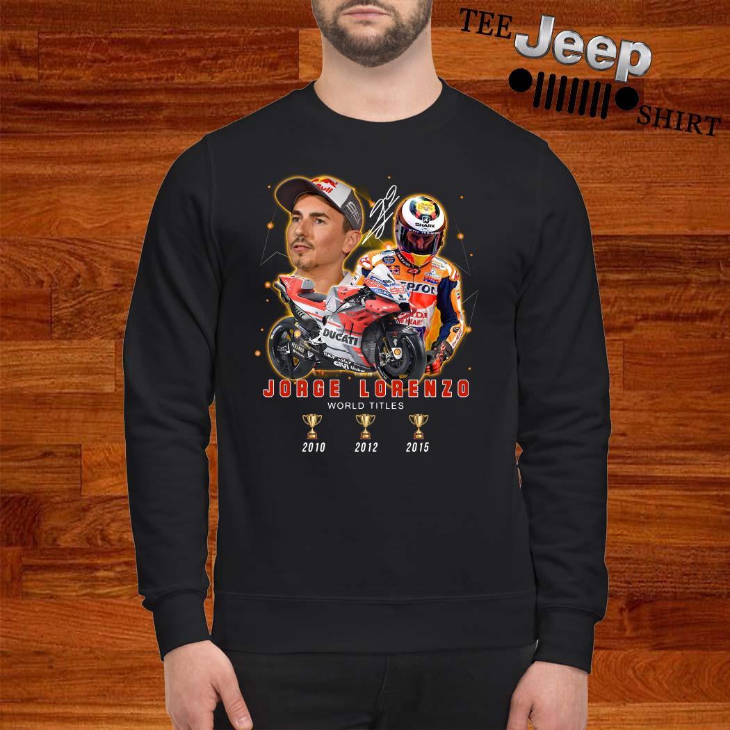 Jorge Lorenzo 3 Cup World Titles Signature Sweatshirt