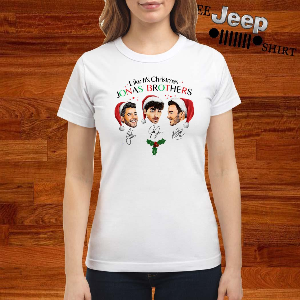 Like It's Christmas Jonas Brothers The Signatures Ladies Shirt