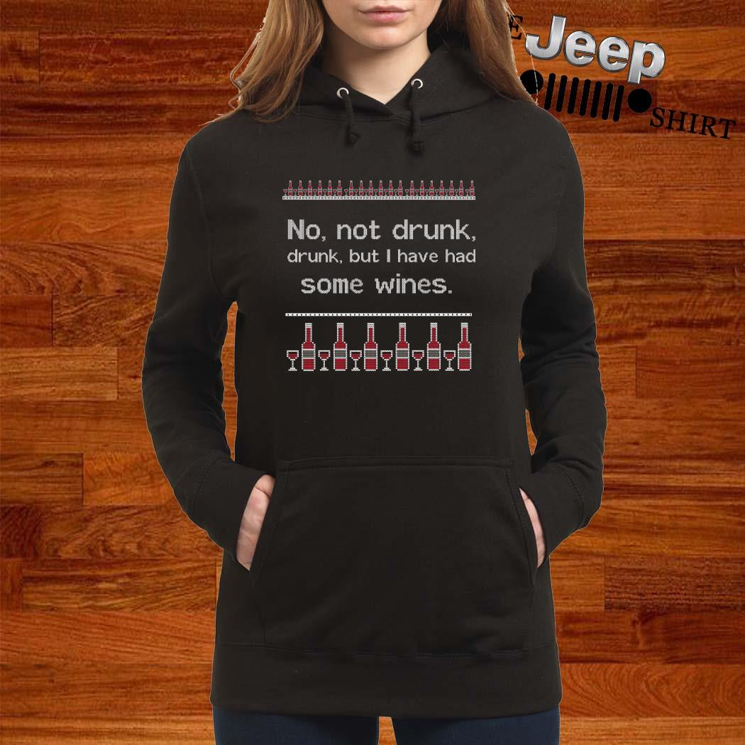 No Not Drunk Drunk But I Have Had Some Wines Ugly Christmas Women Hoodie