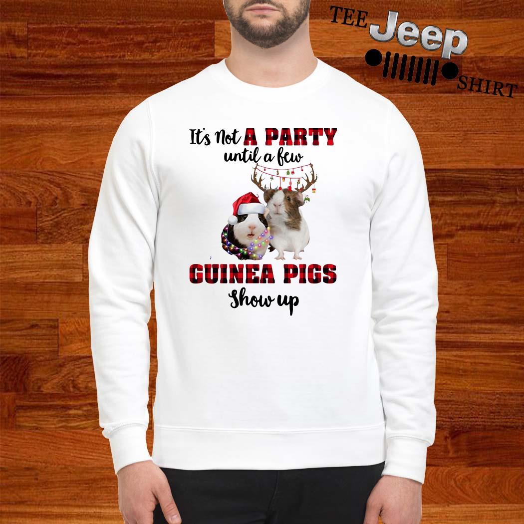 It's Not A Party Until A New Guinea Pigs Show Up Christmas Sweatshirt
