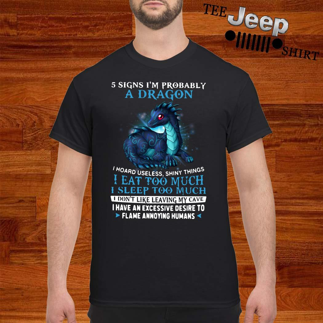 5 Signs I'm Probably A Dragon I Hoard Useless Shiny Things I Eat Too Much Shirt