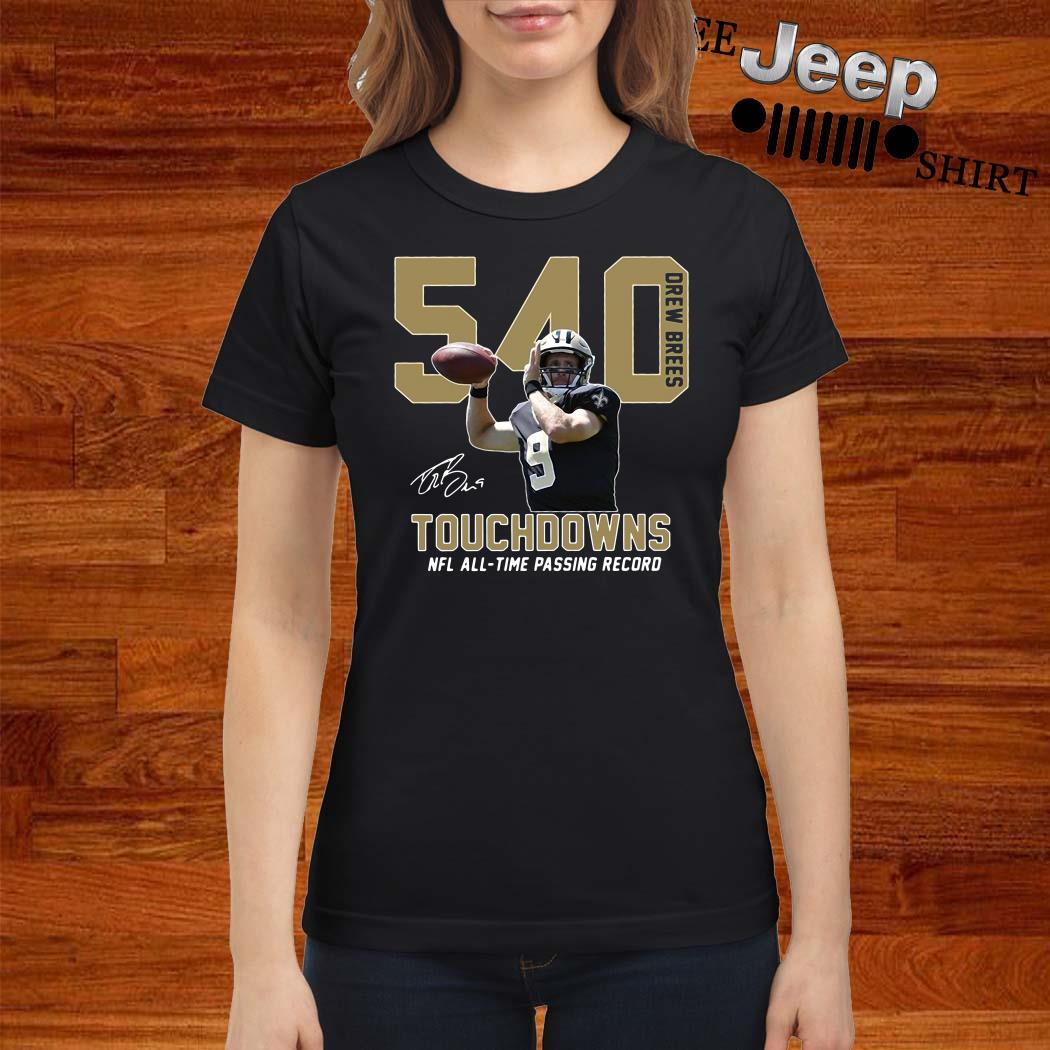 540 Drew Brees Touchdowns Nfl All-Time Passing Record Signature Ladies Shirt