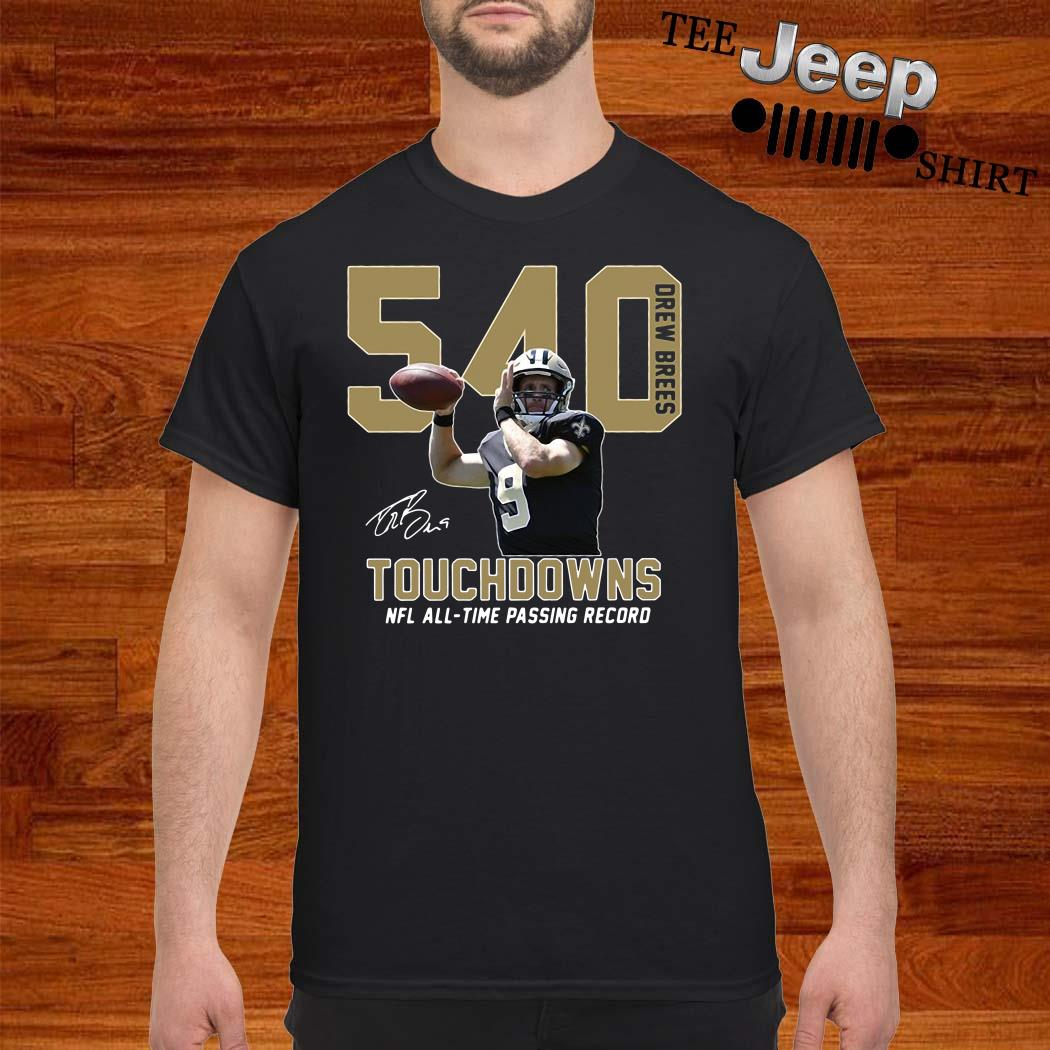 540 Drew Brees Touchdowns Nfl All-Time Passing Record Signature Shirt
