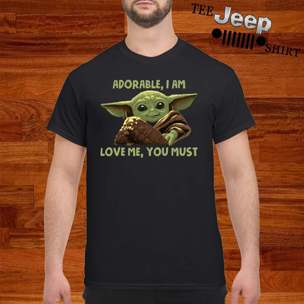 Baby Yoda Adorable I Am Love Me You Must Shirt
