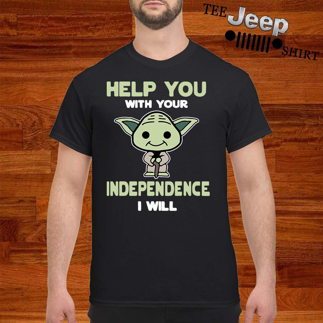 Baby Yoda Help You With Your Independence I Will Shirt