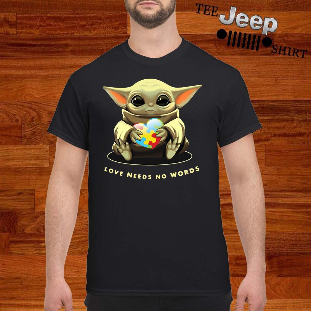 Baby Yoda Hug Autism Love Needs No Words Shirt