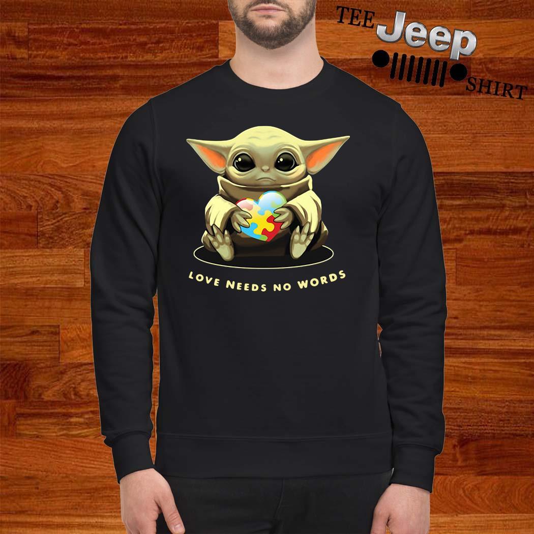 Baby Yoda Hug Autism Love Needs No Words Sweatshirt