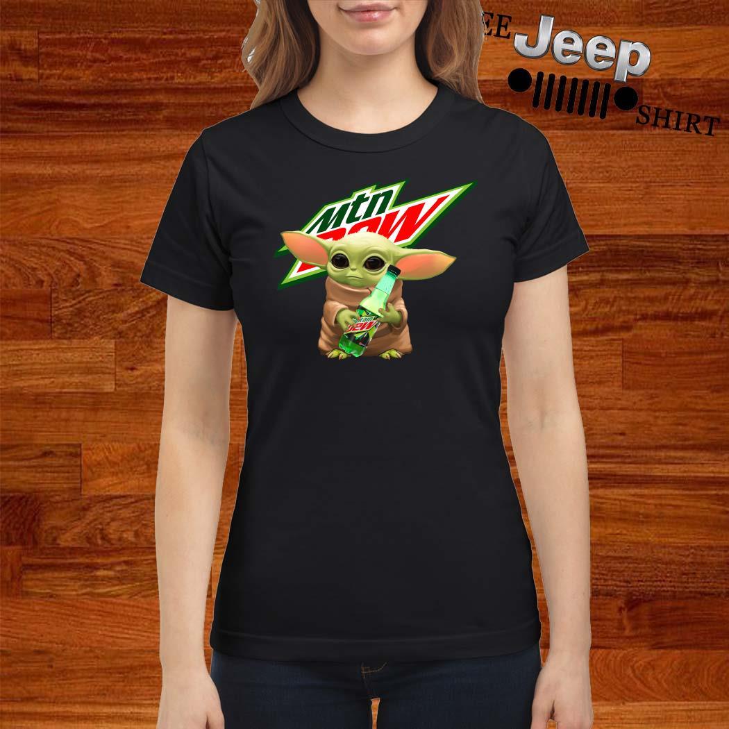 Baby Yoda Hug Mountain Dew Ladies Shirt