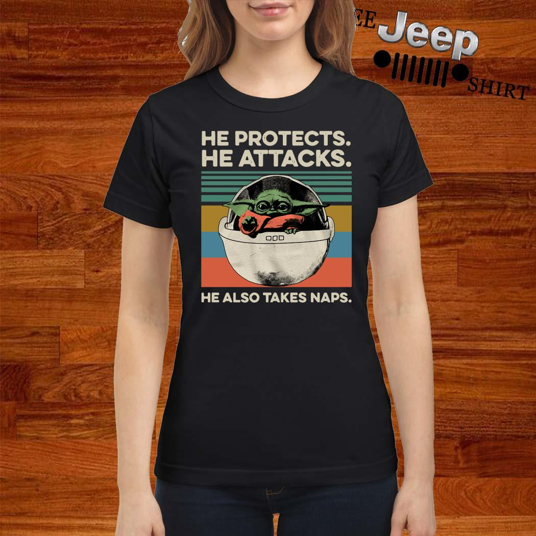 Baby Yoda He Protects He Attacks He Also Takes Naps Vintage Ladies Shirt