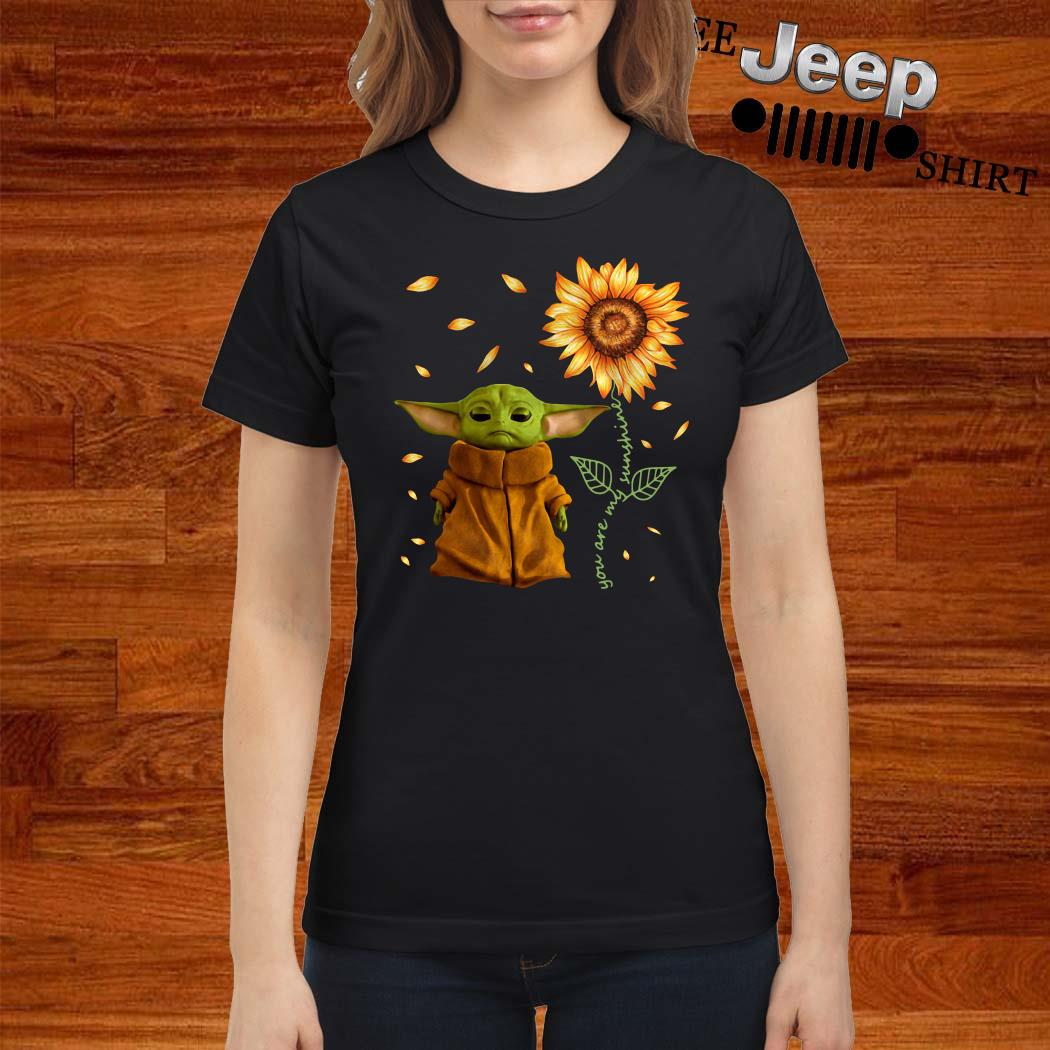 Baby Yoda You Are My Sunshine Ladies Shirt