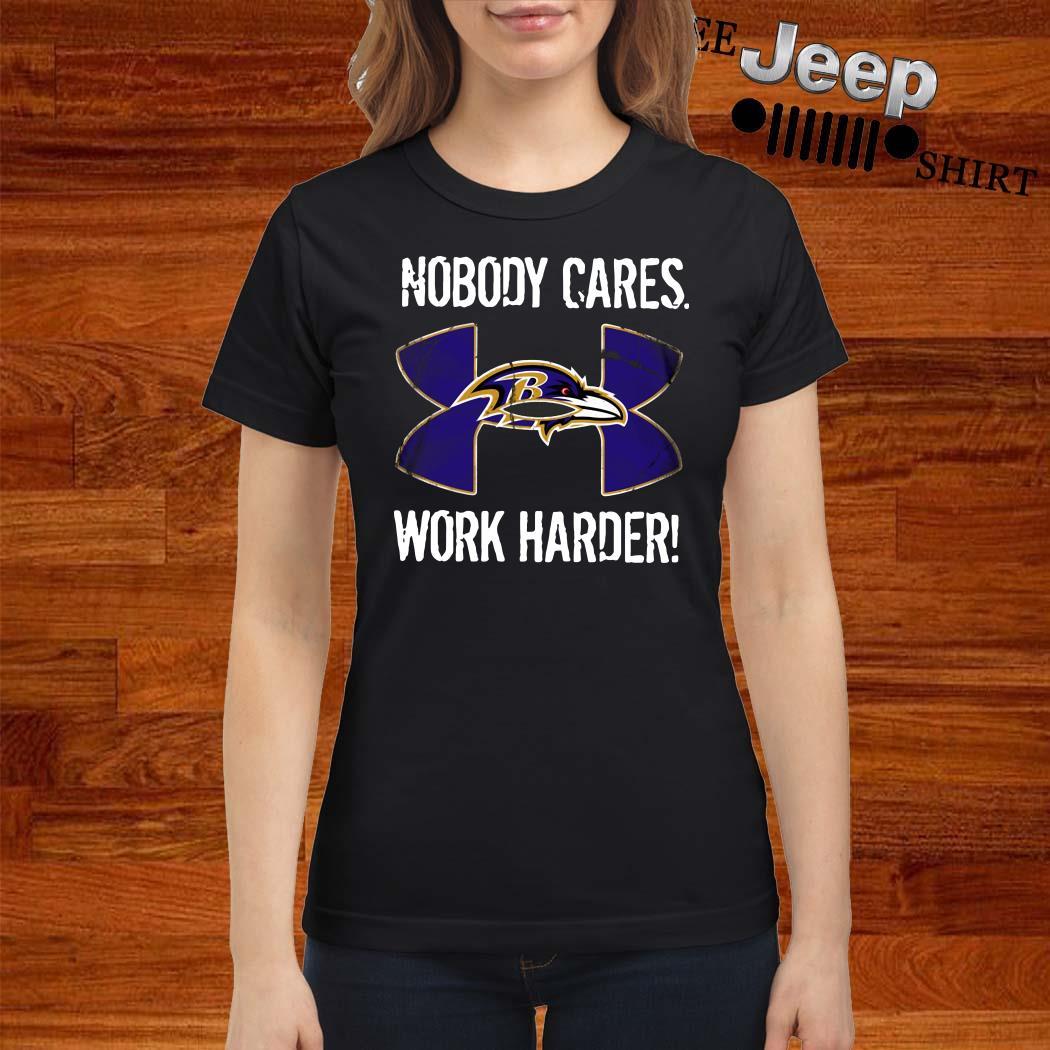 Baltimore Ravens Under Armour Nobody Cares Work Harder Ladies Shirt