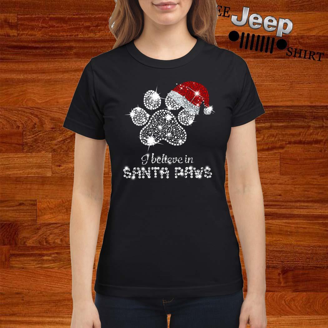 I Believe In Santa Paws Diamond Christmas Ladies Shirt
