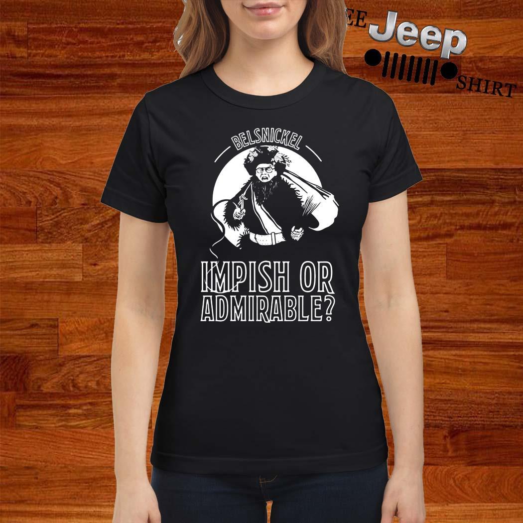 Belsnickel Impish Or Admirable Ladies Shirt