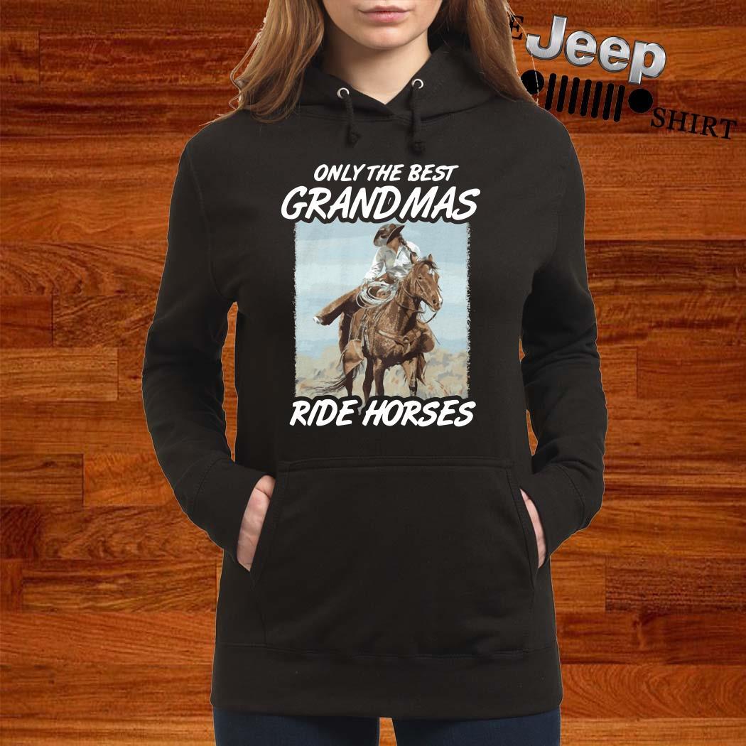 Only The Best Grandmas Ride Horses Hoodie