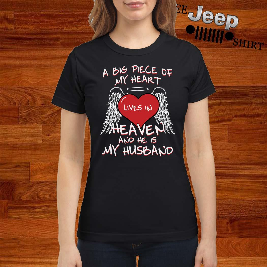 A Big Piece Of My Heart Lives In Heaven And He Is My Husband Ladies Shirt