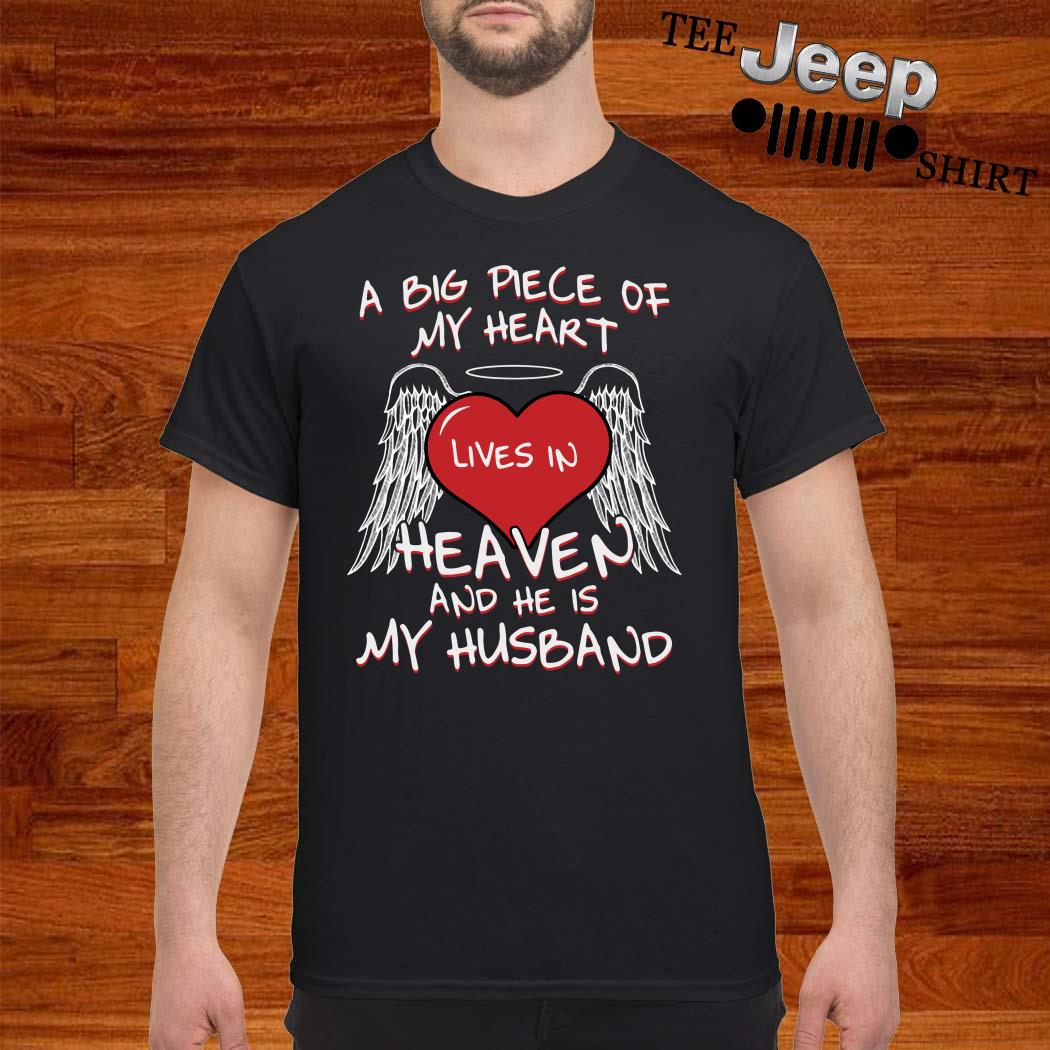 A Big Piece Of My Heart Lives In Heaven And He Is My Husband Shirt