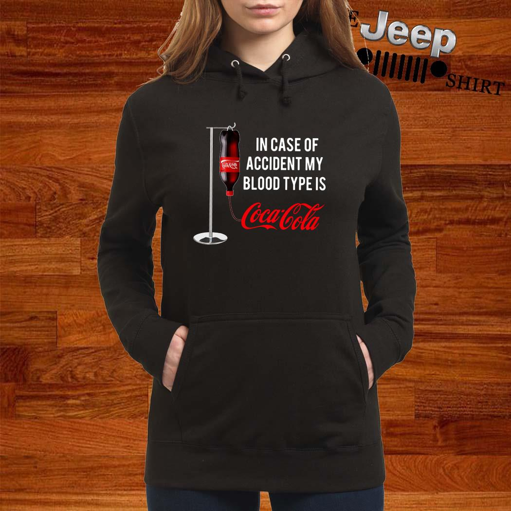 In Case Of Accident My Blood Type Is Coca Cola Hoodie