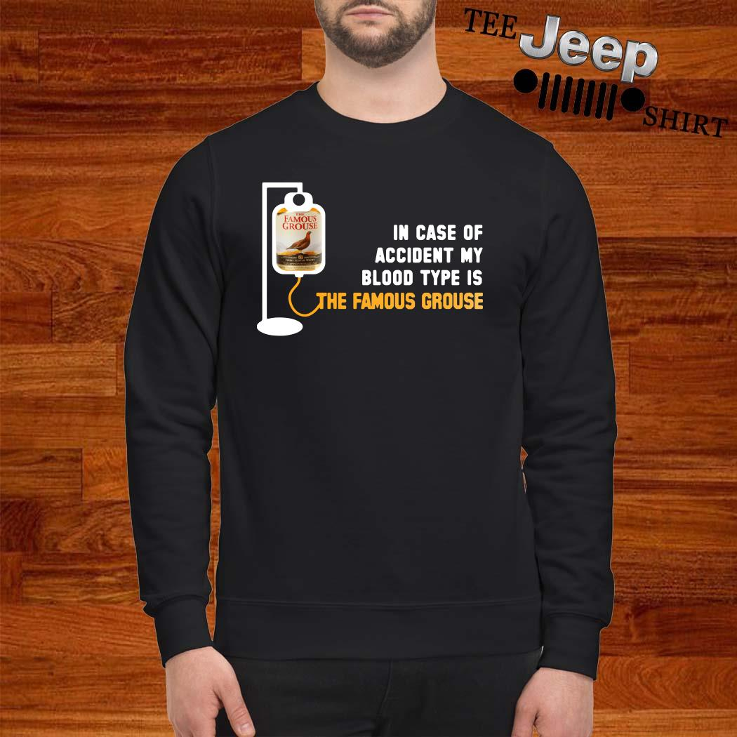 In Case Of Accident My Blood Type Is The Famous Grouse Sweatshirt