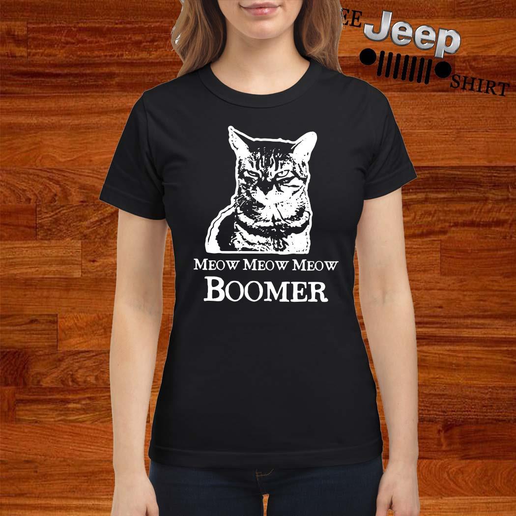 Cat Meow Meow Meow Boomer Ladies Shirt