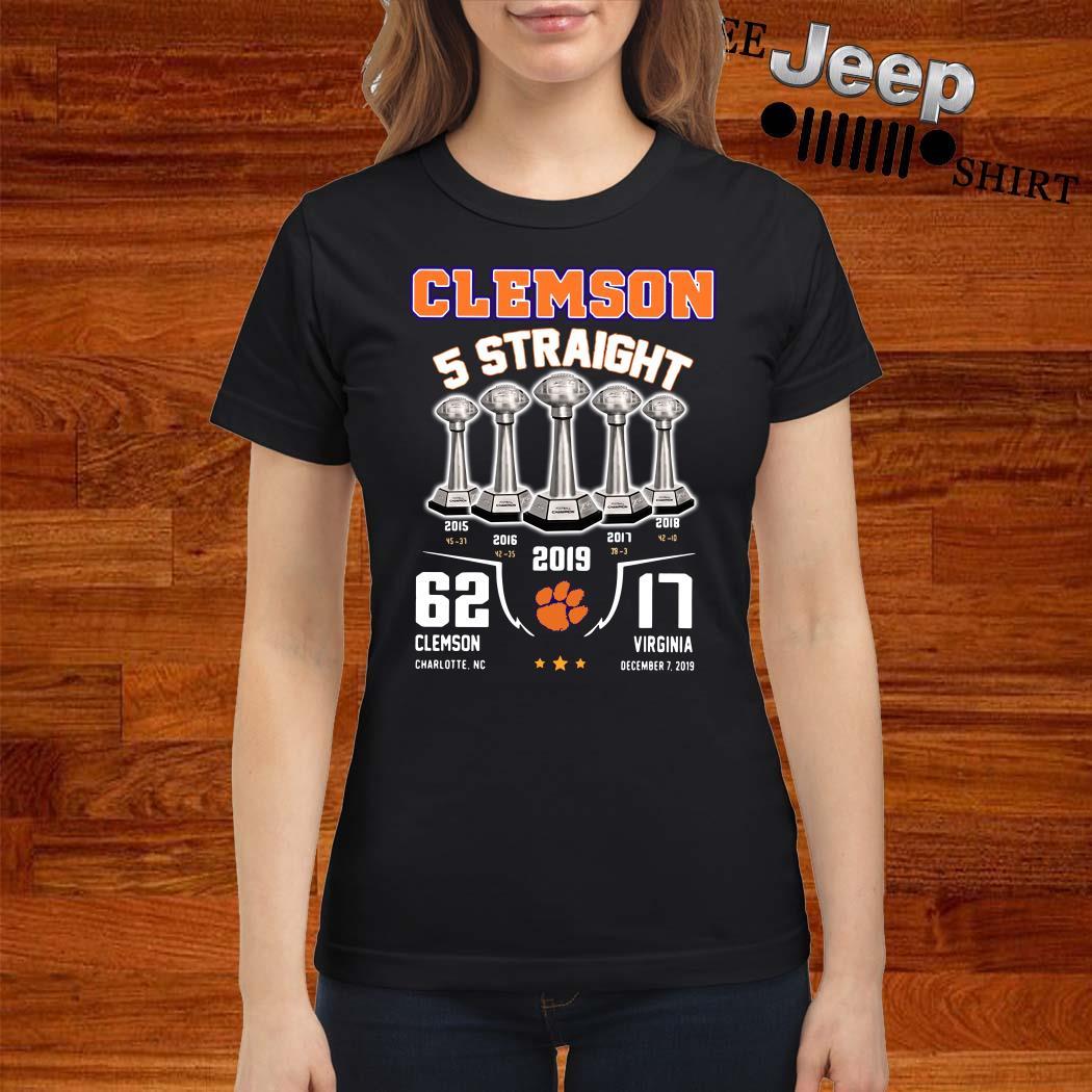 Clemson 5 Straight 62 Clemson Charlotte Nc 17 Virginia December 17 2019 Ladies Shirt
