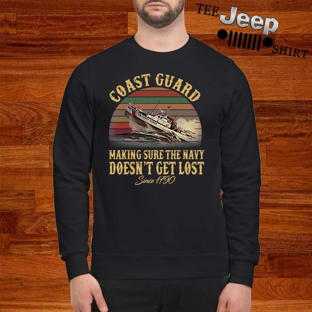 Coast Guard Making Sure The Navy Doesn't Get Lost Since 1790 Vintage Sweatshirt