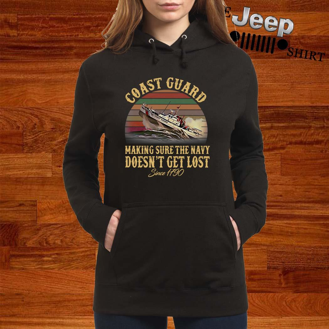 Coast Guard Making Sure The Navy Doesn't Get Lost Since 1790 Vintage Hoodie