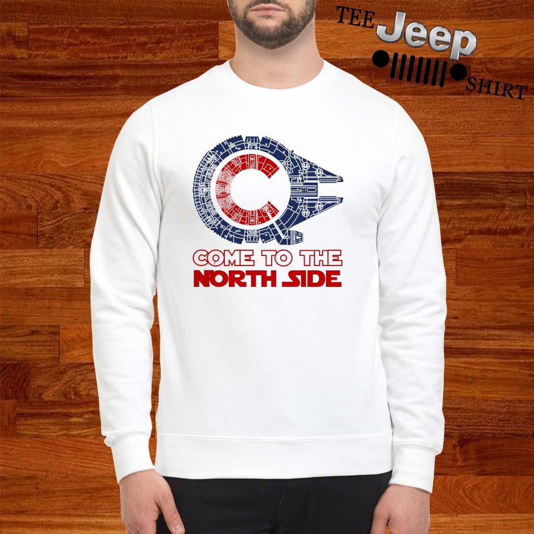 Come To The North Side Star Wars Millennium Falcon Chicago CUBS Sweatshirt