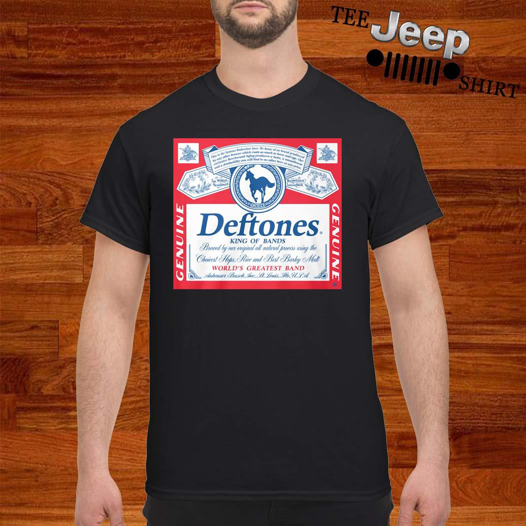 Deftones King Of Bands World's Greatest Band Genuine Shirt
