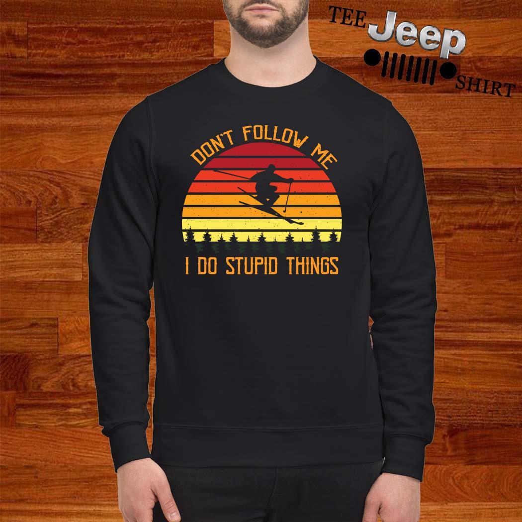 Don't Follow Me I Do Stupid Things Vintage Sweatshirt