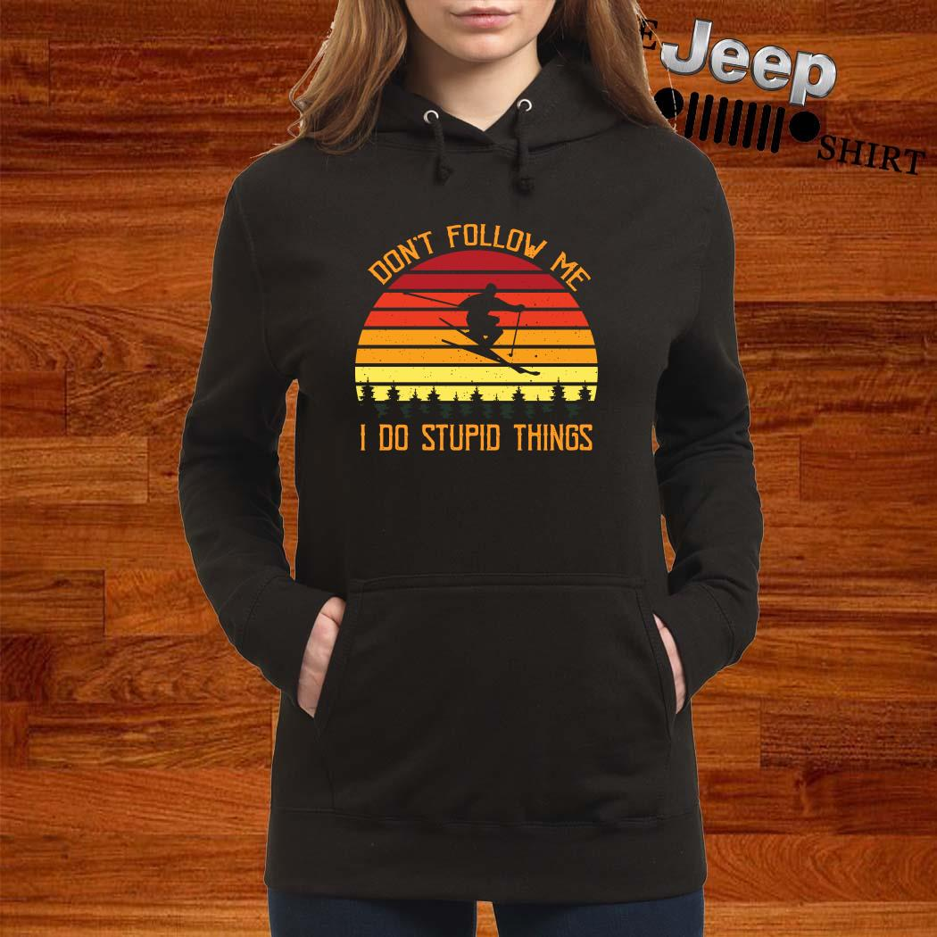 Don't Follow Me I Do Stupid Things Vintage Hoodie