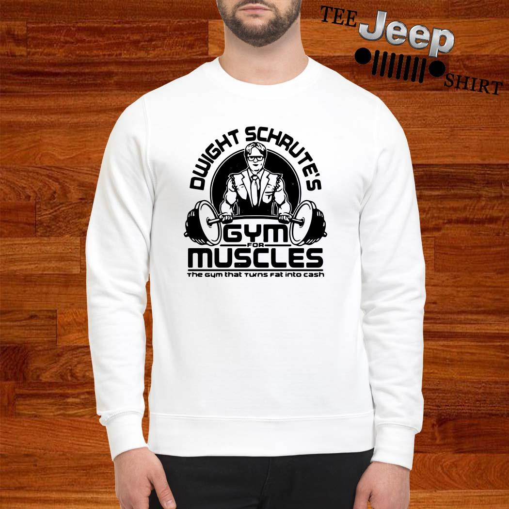 Dwight Schrute's Gym For Muscles The Gym That Turns Fat Into Cash Sweatshirt
