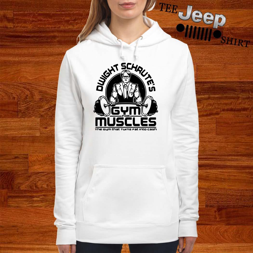Dwight Schrute's Gym For Muscles The Gym That Turns Fat Into Cash Hoodie