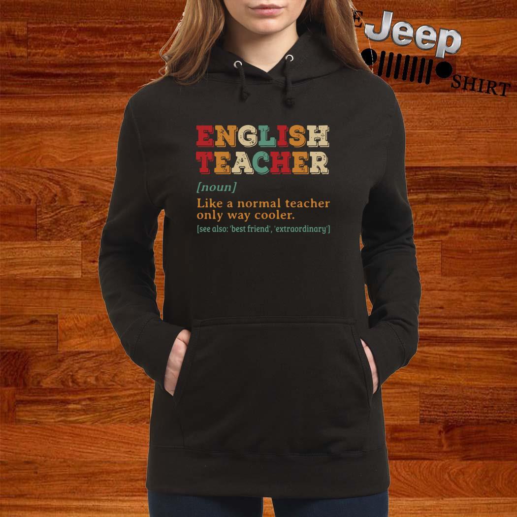 English Teacher Like A Normal Teacher Only Way Cooler Hoodie